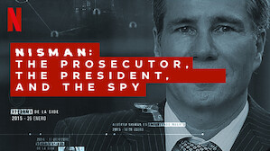 Nisman: The Prosecutor, the President, and the Spy