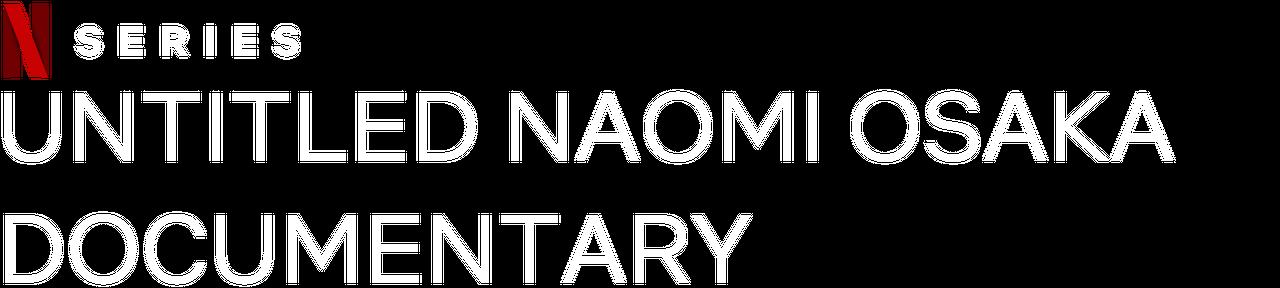 Untitled Naomi Osaka Documentary