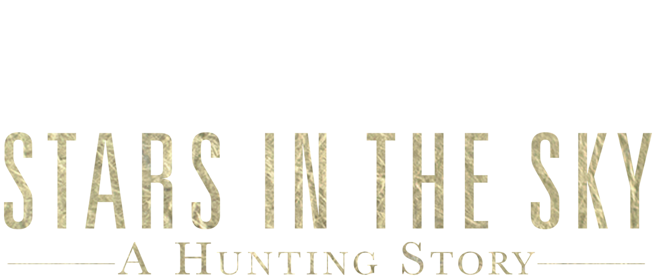 Stars In The Sky A Hunting Story Netflix