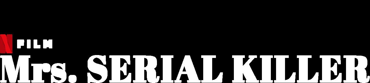 Mrs Serial Killer Netflix Official Site